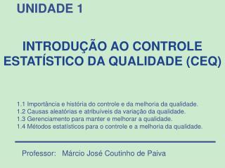 1.1 Importância e história do controle e da melhoria da qualidade.