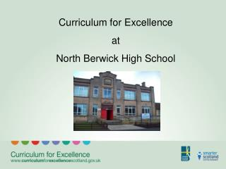 Curriculum for Excellence  at  North Berwick High School