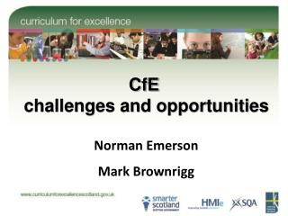 CfE  challenges and opportunities