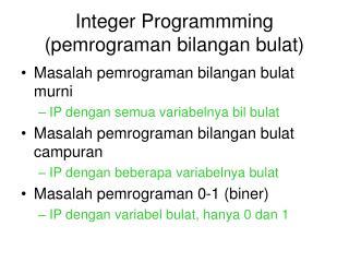 Integer Programmming (pemrograman bilangan bulat)