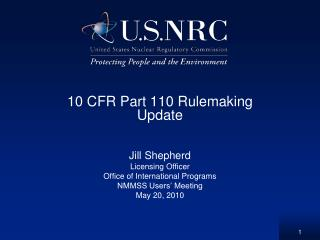 10 CFR Part 110 Rulemaking Update Jill Shepherd Licensing Officer Office of International Programs