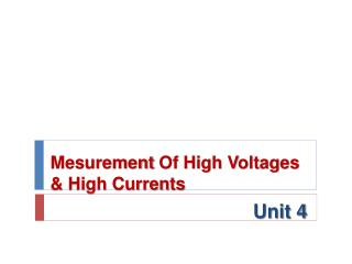 Mesurement Of High Voltages   High Currents