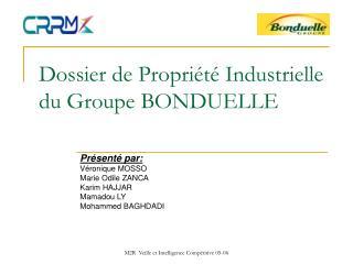 Dossier de Propriété Industrielle du Groupe BONDUELLE