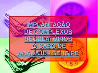 IMPLANTAÇÃO  DE COMPLEXOS R EGULATÓRIOS  O CASO DE  ARACAJU  - SERGIPE