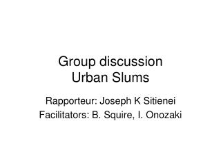 Group discussion  Urban Slums