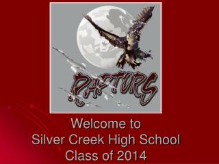 Welcome to  Silver Creek High School  Class of 2014