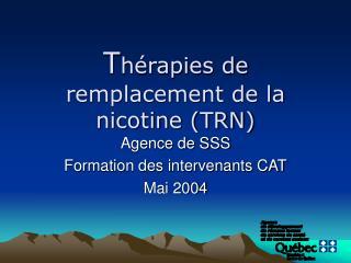 T hérapies de remplacement de la nicotine (TRN)