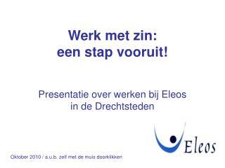 Presentatie over werken bij Eleos in de Drechtsteden