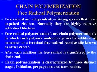 CHAIN POLYMERIZATION Free Radical Polymerization