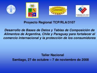 Taller Nacional Santiago, 27 de octubre – 7 de noviembre de 2008