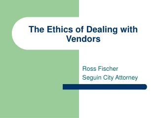 The Ethics of Dealing with Vendors