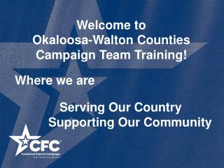 Welcome to  Okaloosa-Walton Counties Campaign Team Training!