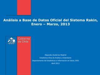 Análisis a Base de Datos Oficial del Sistema Rakin, Enero – Marzo, 2013