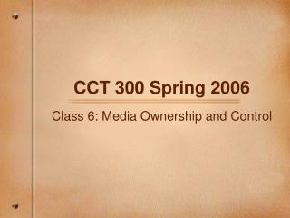 CCT 300 Spring 2006