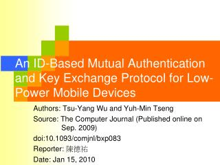 An ID-Based Mutual Authentication and Key Exchange Protocol for Low-Power Mobile Devices