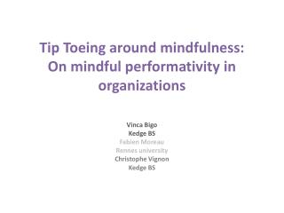 Tip Toeing around mindfulness: On  mindful  performativity in organizations