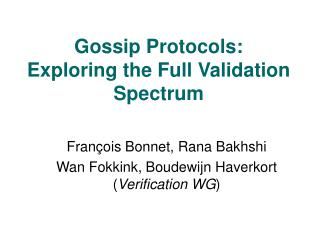 Gossip Protocols: Exploring the Full Validation Spectrum
