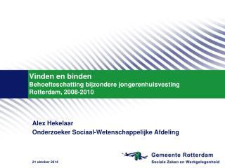 Vinden en binden Behoefteschatting bijzondere jongerenhuisvesting  Rotterdam, 2008-2010