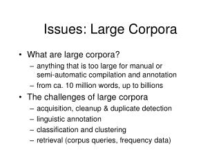 Issues: Large Corpora