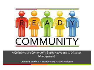A Collaborative Community Based Approach to Disaster Management