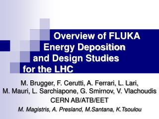 Overview of FLUKA         Energy Deposition      and Design Studies  for the LHC