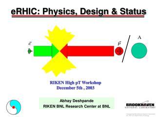 eRHIC: Physics, Design & Status