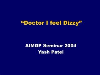 �Doctor I feel Dizzy�