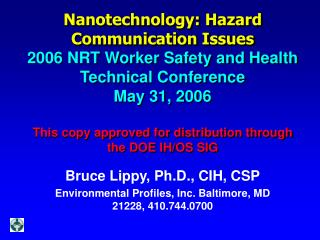 Bruce Lippy, Ph.D., CIH, CSP Environmental Profiles, Inc. Baltimore, MD 21228, 410.744.0700