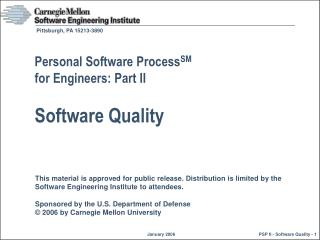 Personal Software Process SM for Engineers: Part II Software Quality