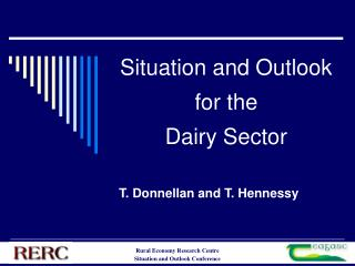 Situation and Outlook for the  Dairy Sector