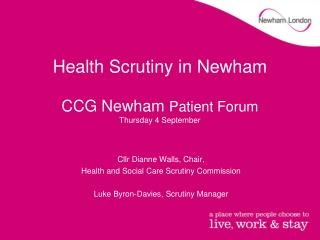 Health Scrutiny in Newham CCG Newham  Patient Forum Thursday 4 September