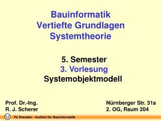 Bauinformatik  Vertiefte Grundlagen Systemtheorie