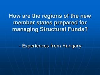 How are the regions of the new member states prepared for managing Structural Funds?