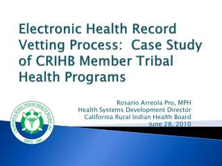 Electronic Health Record Vetting Process:  Case Study of CRIHB Member Tribal Health Programs