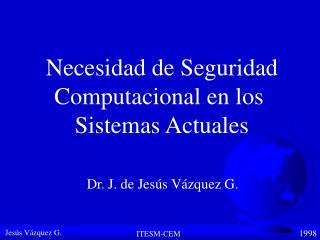 Dr. J. de Jesús Vázquez G.