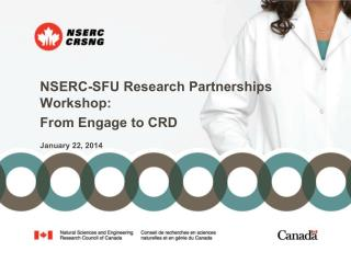 NSERC-SFU  Research Partnerships Workshop:  From Engage to CRD  January 22, 2014