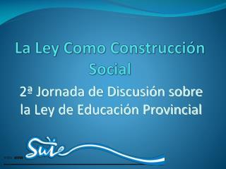 La Ley Como Construcción Social