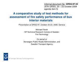 Presentation at GRSG 97, October 20-23, 2009, Geneva Michael Försth