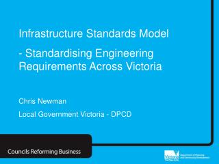 Infrastructure Standards Model  - Standardising Engineering Requirements Across Victoria