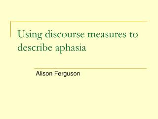 Using discourse measures to describe aphasia