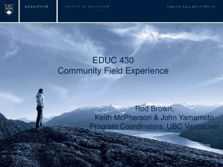 EDUC 430 Community Field Experience