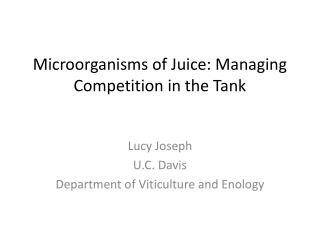 Microorganisms of Juice: Managing Competition in the Tank