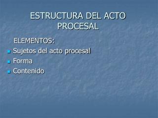 ESTRUCTURA DEL ACTO PROCESAL