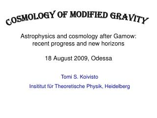 Astrophysics and cosmology after Gamow: recent progress and new horizons 18 August 2009, Odessa