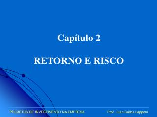 Capítulo 2 RETORNO E RISCO