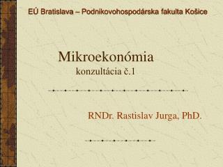 Mikroekonómia konzultácia č.1