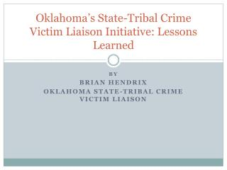 Oklahoma's State-Tribal Crime Victim Liaison Initiative: Lessons Learned