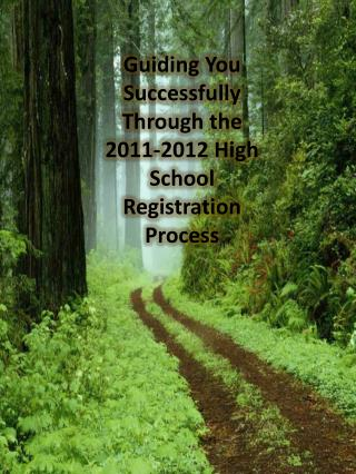 Guiding You Successfully Through the 2011-2012 High School Registration Process