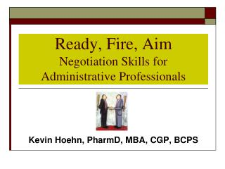 Ready, Fire, Aim Negotiation Skills for Administrative Professionals