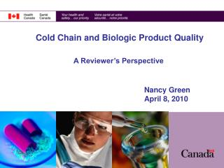 Cold Chain and Biologic Product Quality A Reviewer's Perspective